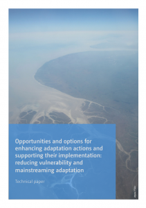 Technical Paper 2016 - Opportunities and options for enhancing adaptation actions and supporting their implementation: reducing vulnerability and mainstreaming adaptation.